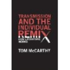 Transmission and the Individual Remix by Tom…