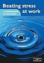 Beating stress at work by David Brown
