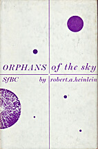 ORPHANS OF THE SKY by Robert A Heinlein