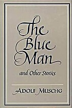 The Blue Man and Other Stories by Adolf…