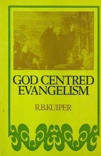 God-centred evangelism : a presentation of…