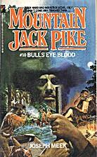 Bull's Eye Blood (Mt. Jack Pike No. 10)…