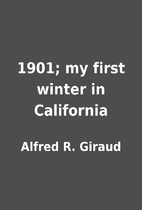 1901; my first winter in California by…