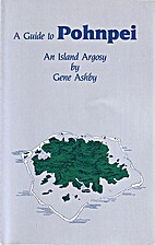 A Guide to Pohnpei: An Island Argosy by Gene…