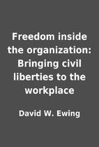 Freedom inside the organization: Bringing…