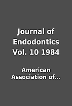 Journal of Endodontics Vol. 10 1984 by…