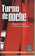 Turno de noche by Miguel Ángel Carcelén…