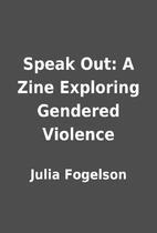 Speak Out: A Zine Exploring Gendered…