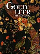 Goudleer : kinkarakawa : de geschiedenis van…