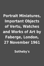 Portrait Miniatures, Important Objects of…