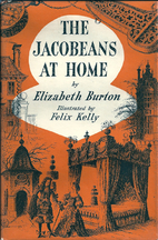 The Jacobeans at home by Elizabeth Burton