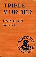 Triple Murder by Carolyn Wells