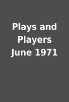 Plays and Players June 1971