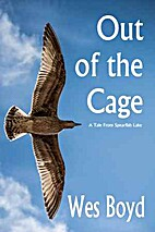 Out of the Cage by Wes Boyd
