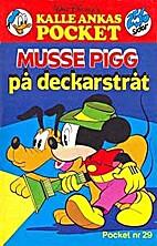 Kalle Ankas Pocket 29: Musse Pigg på…
