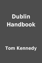 Dublin Handbook by Tom Kennedy