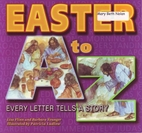 Easter A to Z: Ever Letter Tells a Story by…