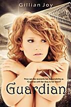 Guardian by Gillian Joy