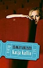 Elokuvamuisti by Katja Kallio