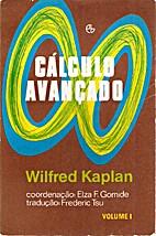 Cálculo Avançado by Wilfred Kaplan
