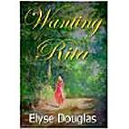 Wanting Rita by Elyse Douglas