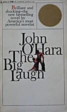 The Big Laugh by John O'Hara
