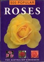500 popular roses for Australian gardeners…