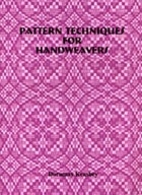 Pattern Techniques for Handweavers by…