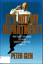 It's Not My Department: How to Get the…
