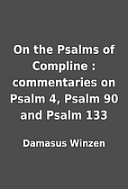 On the Psalms of Compline : commentaries on…