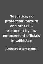 No justice, no protection: torture and other…