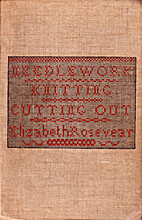 A Textbook of Needlework, Knitting and…
