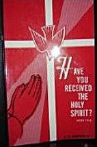 Have You Received the Holy Spirit? by A. G.…