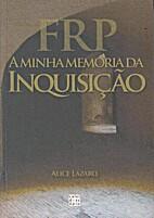 FRP - A Minha Memória da Inquisição by…
