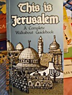 This is Jerusalem: A complete walkabout…