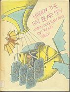 Harry the Fat Bear Spy by Gahan Wilson