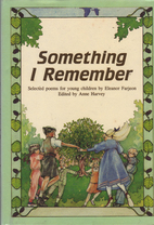 Something I Remember by Eleanor Farjeon