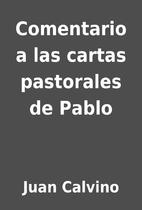 Comentario a las cartas pastorales de Pablo…