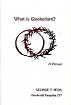 What is Quakerism? : a primer by George…