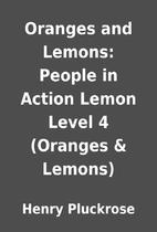 Oranges and Lemons: People in Action Lemon…