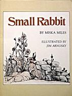 Small Rabbit by Miska Miles