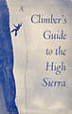 The Climber's Guide to the High Sierra…