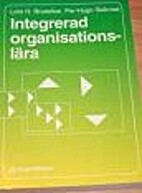 Integrerad organisationslära by Lars H.…