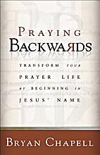 Praying Backwards: Transform Your Prayer…