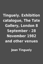 Tinguely. Exhibition catalogue, The Tate…