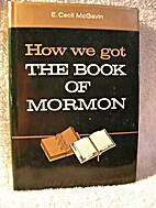 How We Got The Book of Mormon by E. Cecil…