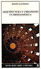 Arquitectura y urbanismo en Iberoamerica by…