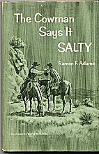 The cowman says it salty by Ramon F. Adams