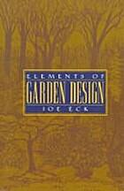 Elements of Garden Design by Joe Eck
