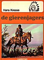 De Indianen-Reeks 07: De Gierenjagers by…